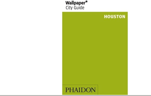 wallpaper city guides. Wallpaper City Guide: Houston